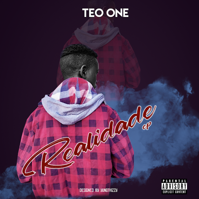 DOWNLOAD : TEO  ONE - Realidade(Ep) 2020