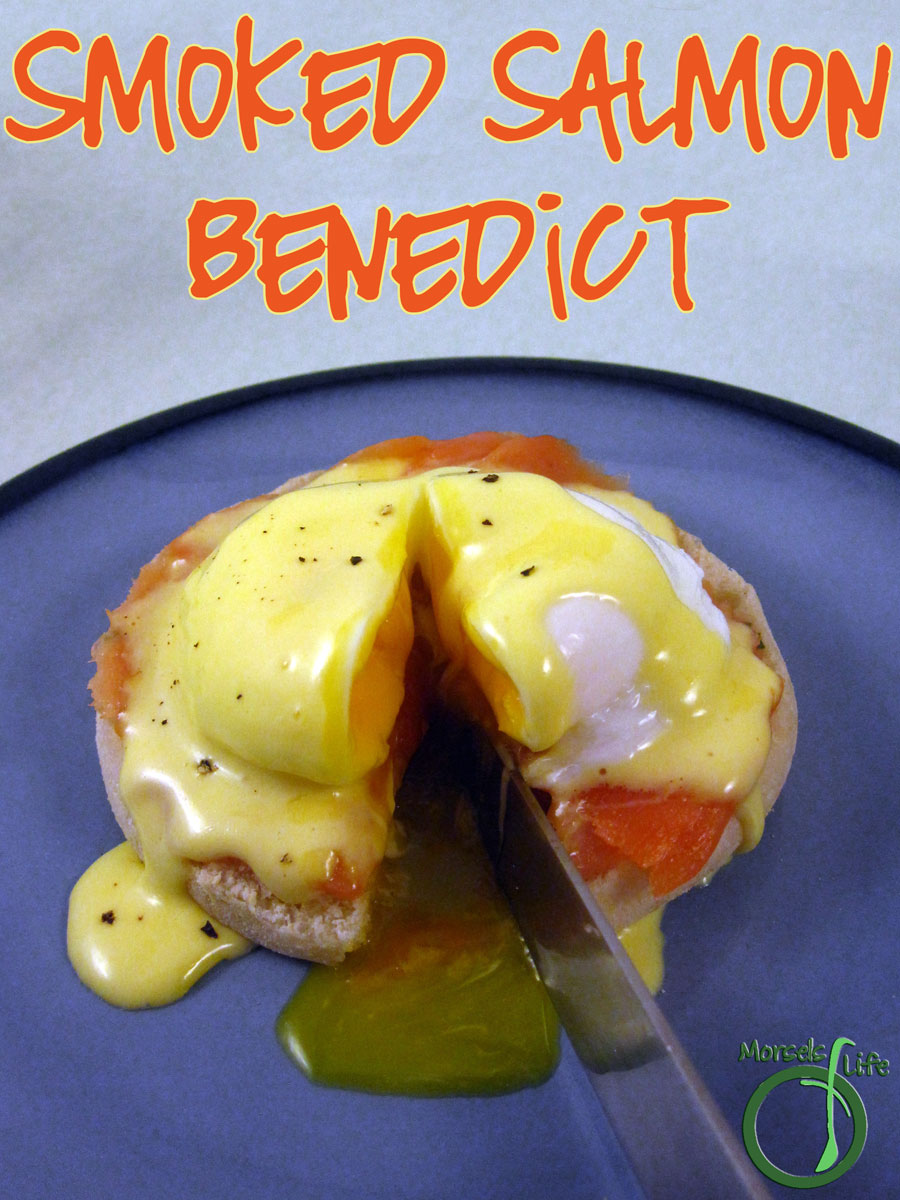 Morsels of Life - Smoked Salmon Benedict - A bed of smoked salmon on a toasted English muffin topped with a poached egg and Hollandaise sauce, making for one tasty Smoked Salmon Benedict.