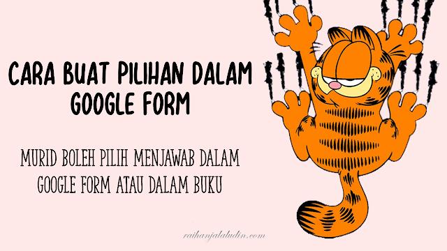 Cara Buat Pilihan Dalam Google Form : Murid Boleh Pilih Menjawab Dalam Google Form Atau Dalam Buku
