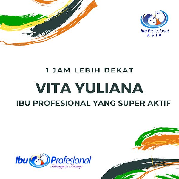 1 Jam Lebih Dekat: Vita Yuliana – Ibu Profesional yang Super Aktif