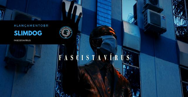 """FascistaVírus"" é novo clipe do SlimDog"