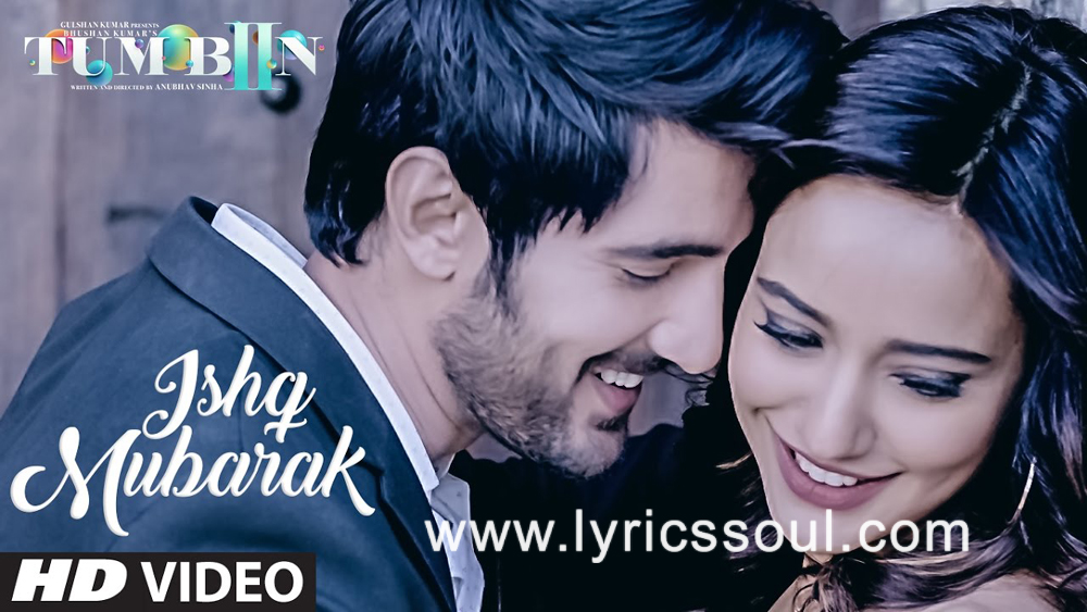 The Ishq Mubarak lyrics from 'Tum Bin 2', The song has been sung by Arijit Singh, , . featuring Neha Sharma, Aditya Seal, Aashim Gulati, . The music has been composed by Ankit Tiwari, , . The lyrics of Ishq Mubarak has been penned by Manoj Muntashir,