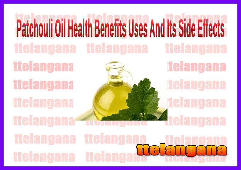 Patchouli Oil Health Benefits Uses And Its Side Effects