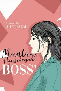 Mantan Housekeeper Boss! by Dheti Azmi