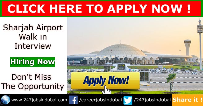 sharjah airport jobs walk in interview