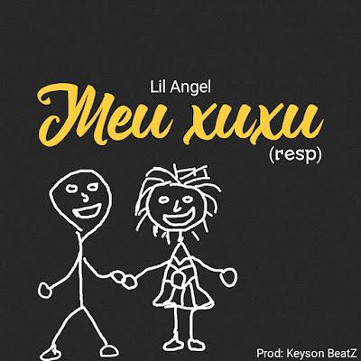 Lil Angel - Meu Xuxu
