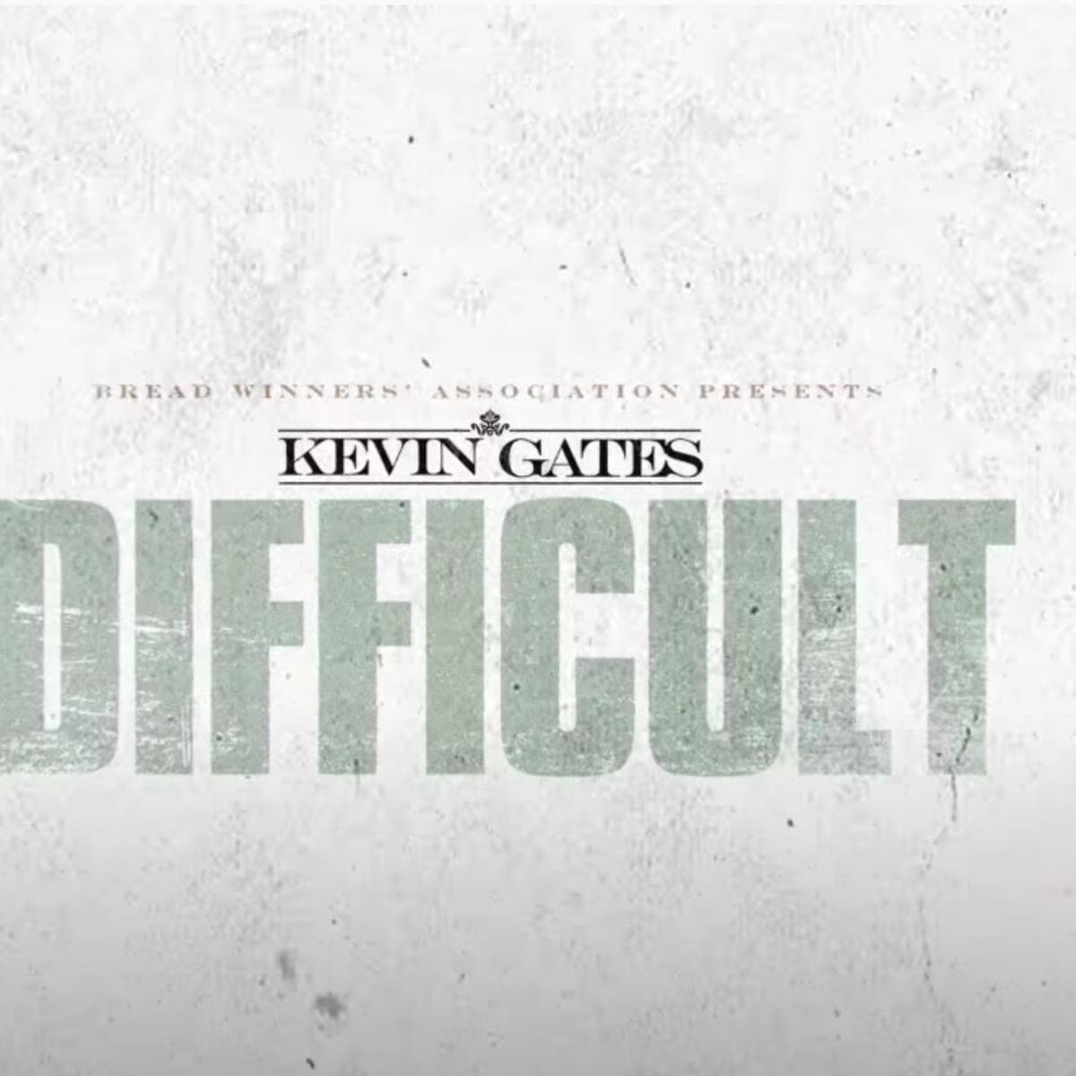 KEVIN GATES DIFFICULT