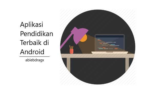 Ulasan mengenai aplikasi-aplikasi pendidikan terbaik dan terpopuler di android untuk menunjang kegiatan belajar atau mengajar secara online, mari mampir. Aplikasi Pendidikan Terbaik di Android untuk Menunjang Kegiatan Belajar. Ruangguru, Udemy, Duolingo, Khan Academy, Google Art & Culture. abiebdragx