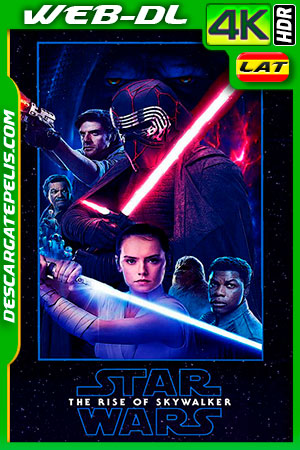Star Wars: Episodio IX – El ascenso de Skywalker (2019) 4K WEB-DL HDR Latino – Ingles