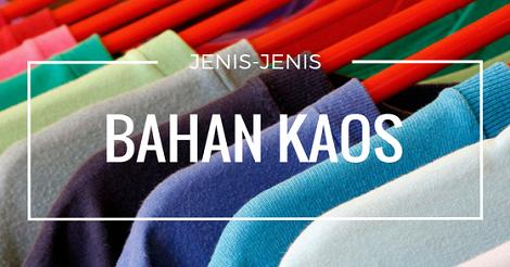 Jenis - Jenis Bahan Kaos