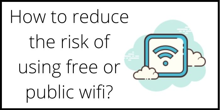 What are the risks of Public Wifi?