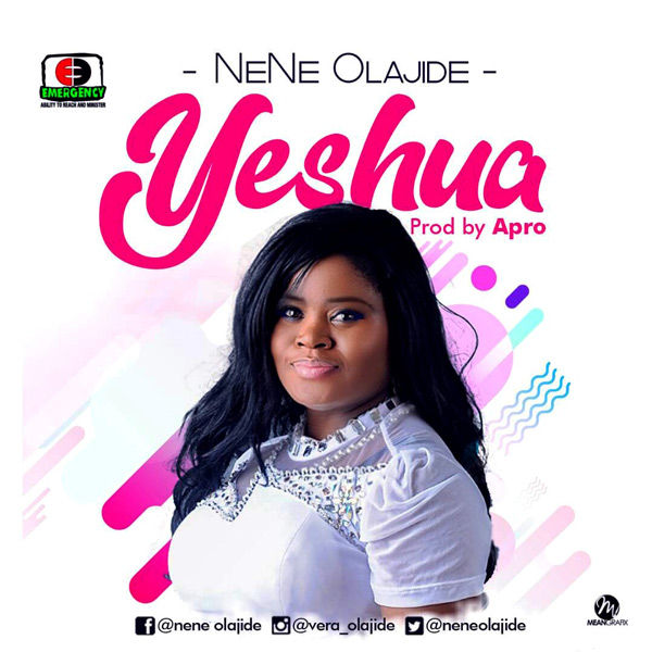 DOWNLOAD MP3: Nene Olajide- Yeshua @neneolajide