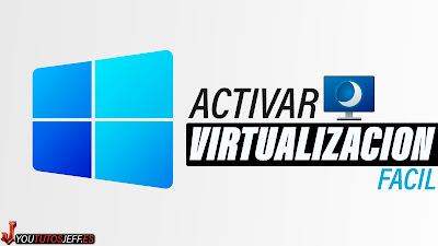 activar virtualizacion windows 11