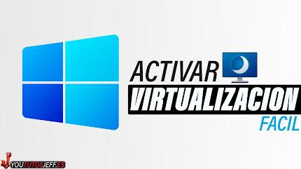 Como ACTIVAR VIRTUALIZACION Windows 11