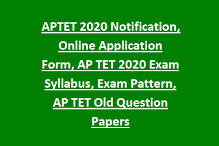 APTET 2020 Notification, Online Application Form, AP TET 2020 Exam Syllabus, Exam Pattern, AP TET Old Question Papers