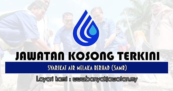 Jawatan Kosong 2019 di Syarikat Air Melaka Berhad (SAMB)
