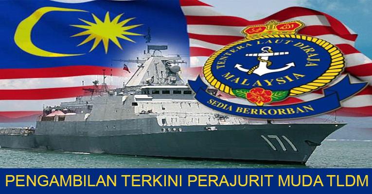 Pengambilan Terkini Perajurit Muda Tentera Laut DiRaja Malaysia (TLDM)