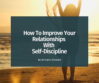 How To Improve Your Relationships With Self-Discipline