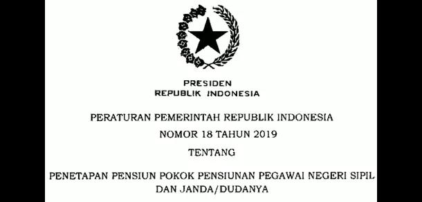 PP Nomor 18 Tahun 2019 Tentang Penetapan Pensiun Pokok Pensiunan PNS
