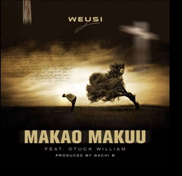 AUDIO | WEUSI X OTUCK WILLIAM - MAKAO MAKUU | DOWNLOAD NOW