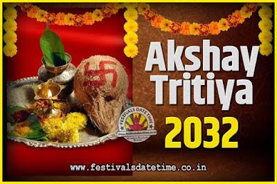 2032 Akshaya Tritiya Pooja Date and Time, 2032 Akshaya Tritiya Calendar