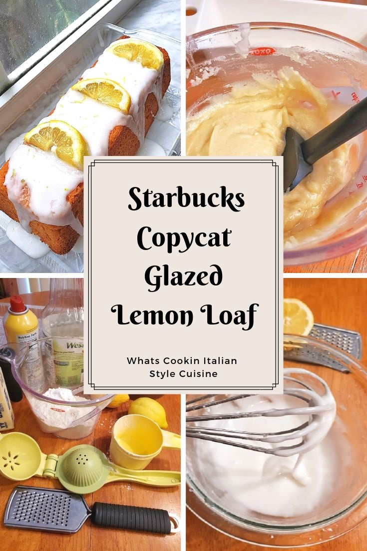 this is a pin for later collage of how to make Lemon glazed Starbucks copycat loaf cake.