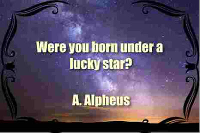 Were you born under a lucky star