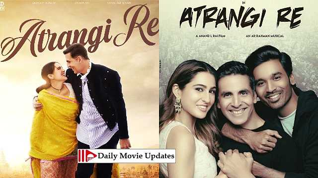 Atrangi Re: Box Office Budget, Cast And Crew, Hit Or Flop, Posters, Story And Wiki