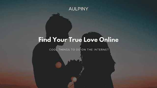 Find Your True Love Online