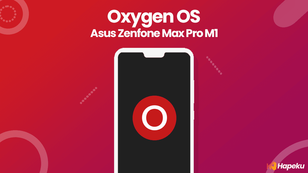 ROM Oxygen OS 10.0.0 Asus Zenfone Max Pro M1 [X00TD]