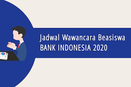 Jadwal Wawancara Beasiswa BANK INDONESIA 2020