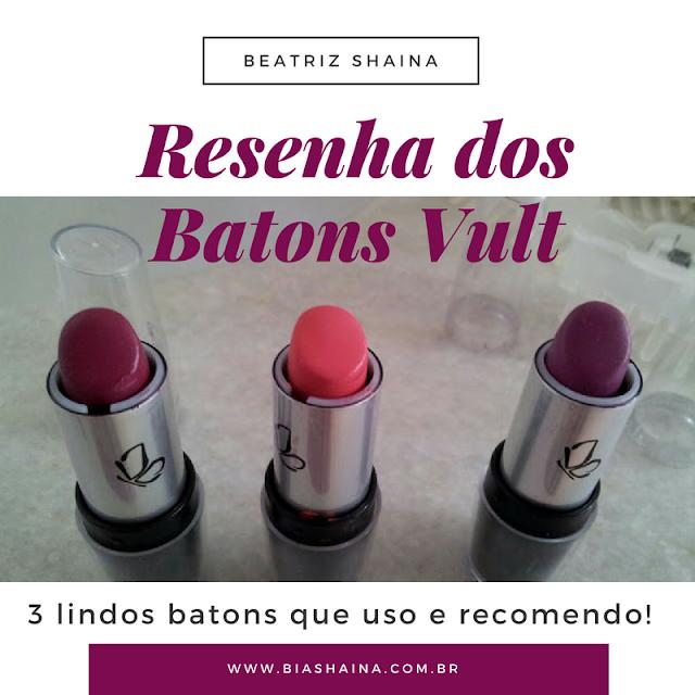 Batom, Batons, batons vult, Beleza, dicas de beleza, dicas de maquiagem, lipstick, Maquiagem, resenhas, resenhas de produtos, Vult,