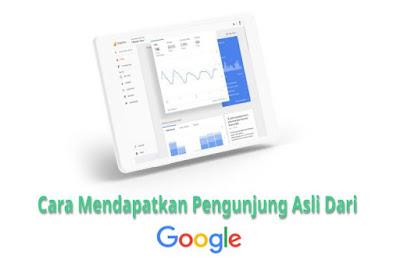 Cara Mendapatkan Pengunjung Blog Dari Google