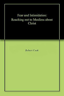 Fear and Intimidation: Reaching Out to Muslims About Christ - religious book promotion Robert Cook