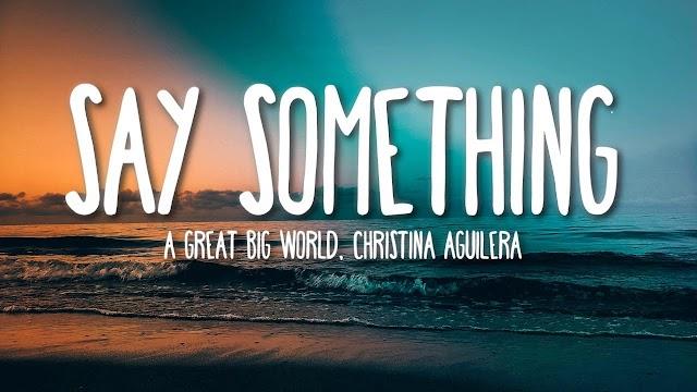 Say something lyrics by drake Justin Timberlake great big world