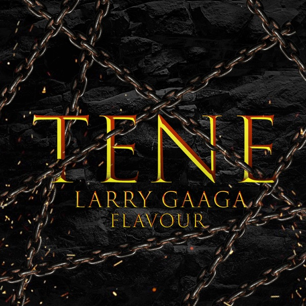 [Music] Larry Gaaga ft. Flavour – Tene