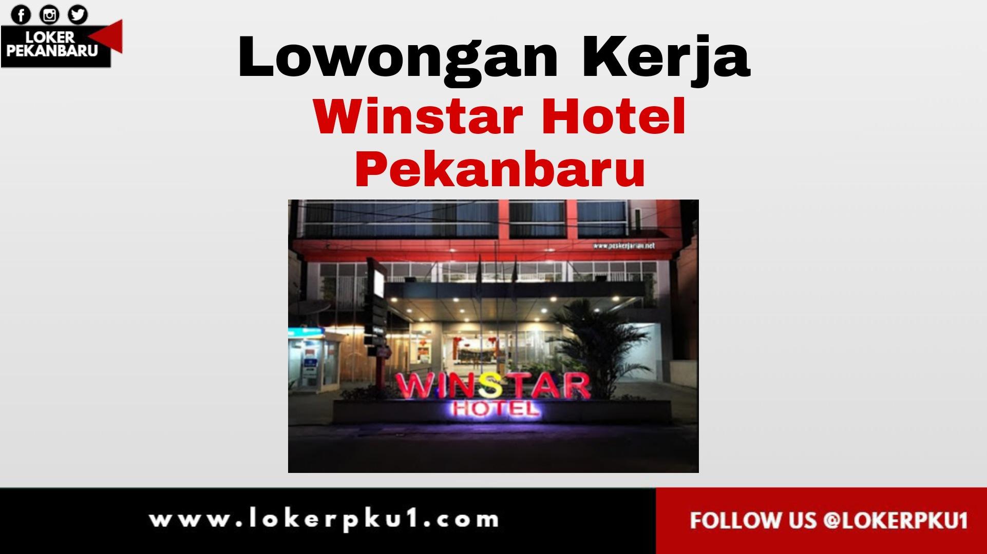 Lowongan Kerja Winstar Hotel Pekanbaru Desember 2020