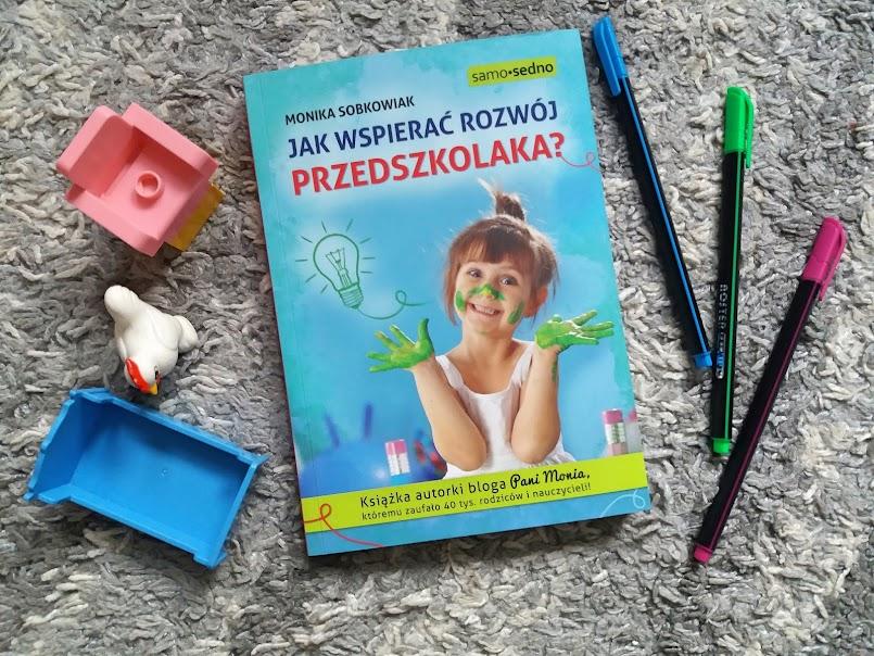 """Świetna inspiracja: """"Jak wspierać rozwój przedszkolaka?"""" - Monika Sobkowiak"""