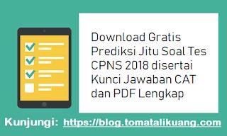 Download Gratis Prediksi Jitu Soal Tes CPNS 2018 Kunci Jawaban CAT dan PDF Lengkap
