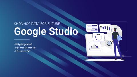 Share khóa học Google Data Studio cho người mới bắt đầu