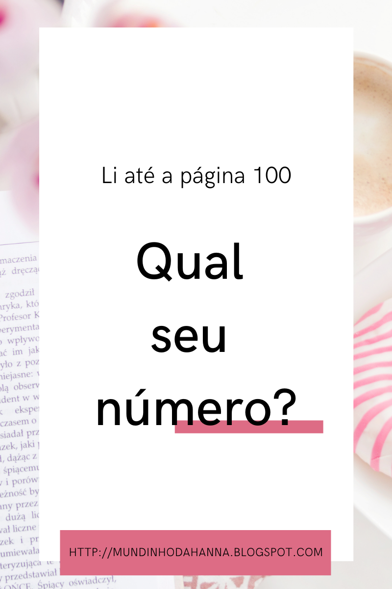 Li até a página 100   Qual seu número?