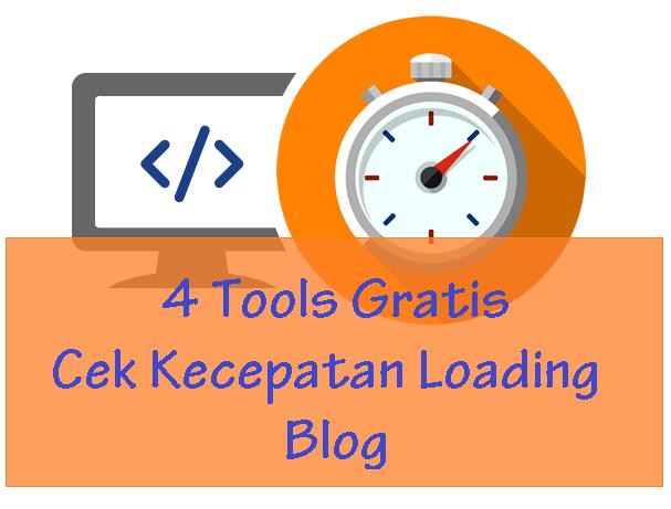 4 Tools Gratis untuk Cek Kecepatan Loading Blog