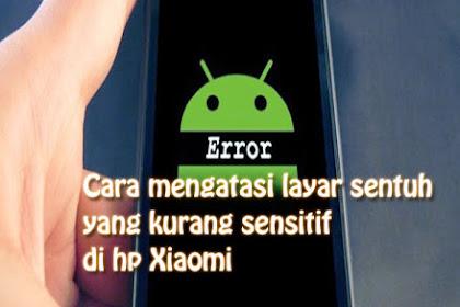 Cara Mengatur Layar Sentuh HP Xiaomi yang Kurang Sensitif