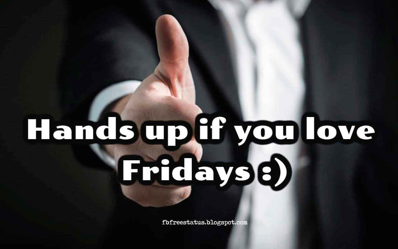 Hands up if you love Fridays :)