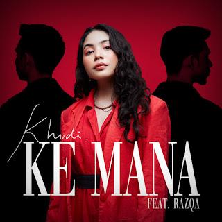 Khodi - Ke Mana (feat. Razqa) MP3