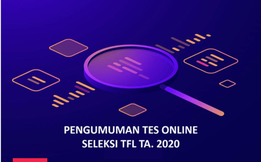 Pengumuman Hasil Tes Online Seleksi TFL Ta. 2020