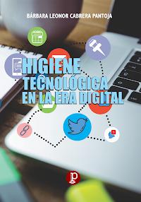 """LIBRO """"Higiene tecnológica en la era digital"""" (segunda edición, 2021)"""