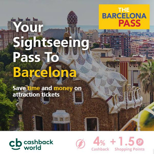 Get the Barcelona Pass cheaper with Cashback World
