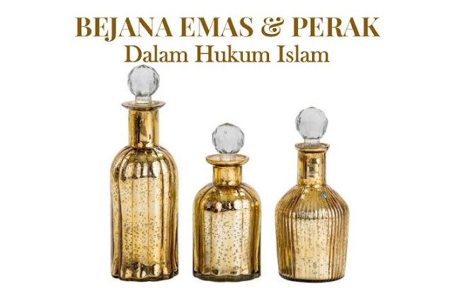https://abusyuja.blogspot.com/2019/07/hukum-menggunakan-bejana-wadah-dari-emas-atau-perak-dalam-islam.html
