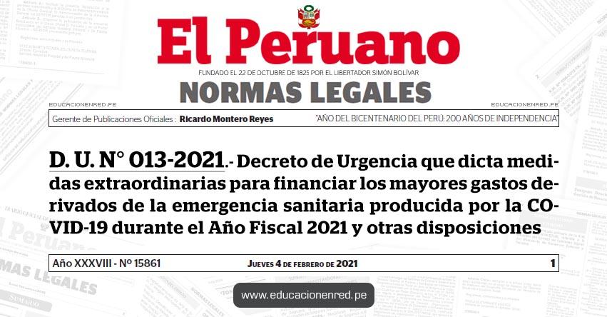 D. U. N° 013-2021.- Decreto de Urgencia que dicta medidas extraordinarias para financiar los mayores gastos derivados de la emergencia sanitaria producida por la COVID-19 durante el Año Fiscal 2021 y otras disposiciones